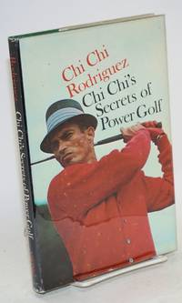 Chi Chi's secrets of power golf