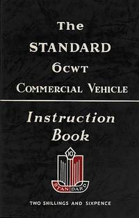 The Standard 6 cwt Commercial Vehicle Instruction Book