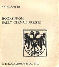 Catalogue 138/1968: Books from Early German Presses.