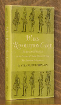 WHEN REVOLUTION CAME, THE STORY OF OLD DEER ISLE IN THE PROVINCE OF MAINE DURING THE WAR FOR AMERICAN INDEPENDENCE