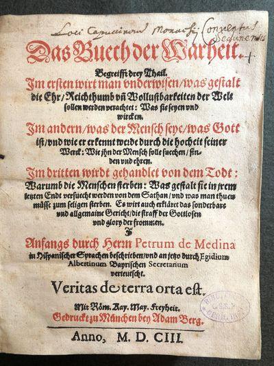Munich: Adam Berg, 1603. Bound with: OSUNA, Francisco de and ALBERTINUS. Spiegel der Reichen. Munich...