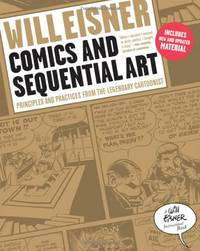 image of Comics and Sequential Art: Principles and Practices from the Legendary Cartoonist (Will Eisner Instructional Books)