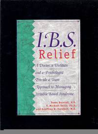 I.B.S. Relief: A Doctor, a Dietitian and a Psychologist Provide a Team Approach to Managing...