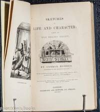 SKETCHES OF LIFE AND CHARACTER: TAKEN AT THE POLICE COURT, BOW STREET. by  George Hodder - Hardcover - 1845 - from poor mans books (SKU: 33731)