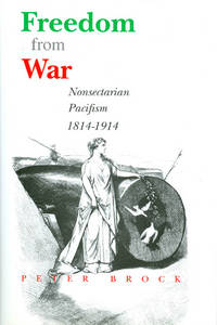 image of Freedom from War : Nonsectarian Pacifism 1814 - 1914