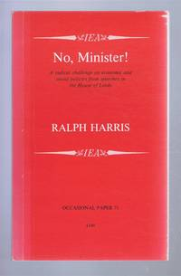 No Minister! A radical challenge on economic and social politics from speeches in the House of Lords, Occasional Paper 71