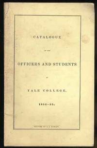 CATALOGUE OF THE OFFICERS AND STUDENTS IN YALE COLLEGE 1854-55
