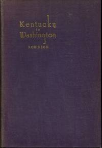 Kentucky in Washington: A History in Brief of Participation of Kentucky through Kentuckians in...