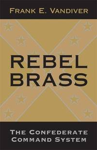 image of Rebel Brass : The Confederate Command System
