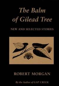 The Balm of Gilead Tree : New and Selected Stories