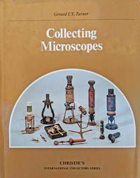 Collecting Microscopes; Christie's International Collectors Series.
