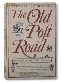 The Old Post Road: The Story of the Boston Post Road (The American Trails Series)