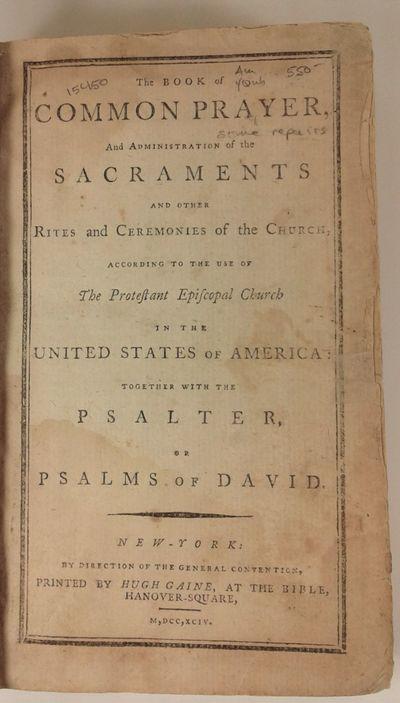 1794. (AMERICAN BOOK OF COMMON PRAYER). Episcopal Church. The Book of Common Prayer ... According to...