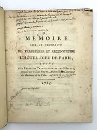 image of Mémoire sur la nécessité de transférer et reconstruire l'hôtel-dieu de Paris, suivi d'un projet de translation de cet hôpital. [Bound with:] Supplément au mémoire..