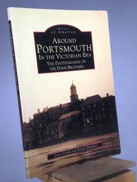 Around Portsmouth in the Victorian Era: The Photography of the Davis Brothers (Images of America)