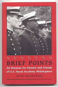 image of BRIEF POINTS:  AN ALMANAC FOR PARENTS AND FRIENDS OF U.S. NAVAL ACADEMY MIDSHIPMEN.  SECOND EDITION.
