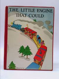 The Little Engine That Could. Illustrated By Lois Lenski