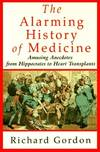 image of The Alarming History of Medicine/Amusing Anecdotes from Hippocrates to Heart Transplants