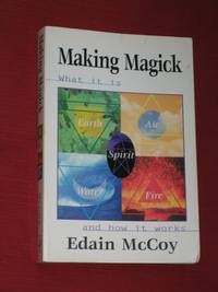 Making Magick: What It Is and How It Works