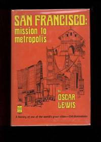 SAN FRANCISCO:  Mission to Metropolis