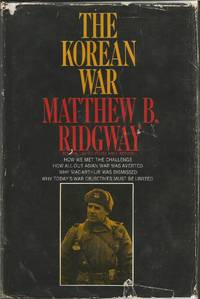 image of The Korean War: How We Met the Challenge, How All-Out Asian War was Averted, Why MacArthur was Dismissed, Why Today's War Objectives Must be Limited