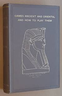 Games Ancient and Oriental and How to Play Them. Being the games of the ancient Egyptians, the...