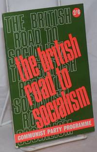image of The British road to socialism: Programme of the Communist Party