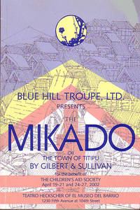 Blue Hill Troupe, Ltd. Presents The Mikado or The Town of Titipu
