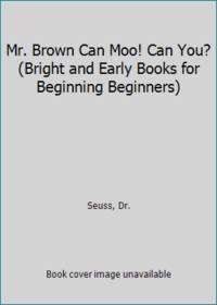 Mr. Brown Can Moo! Can You? Bright and Early Books for Beginning Beginners