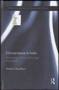E-Governance in India: Interlocking politics, technology and culture (Routledge Advances in South...