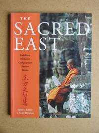 The Sacred East: Hinduism. Buddhism. Confucianism. Daoism. Shinto.