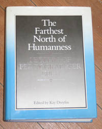 The Farthest North of Humanness: Letters of Percy Grainger 1901-14