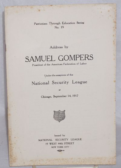 New York: National Security League, 1917. Pamphlet. 10p., stapled wraps, 6x9 inches, wraps foxed alo...