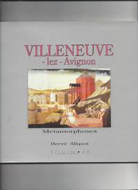 VILLENEUVE-LEZ-AVIGNON (Métamorphoses) by ALIQUOT Hervé - 1991 - from Livre Nomade (SKU: 55011)