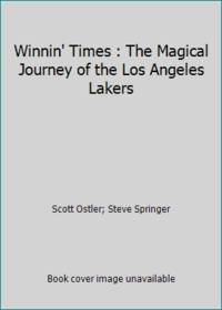 Winnin' Times : The Magical Journey of the Los Angeles Lakers
