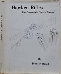 HAWKEN RIFLES. The Mountain Man's Choice.