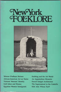 New York Folklore:  Vol. XVII, No. 1- 2, Winter-Spring, 1991 by  ed  John - First edition - 1991 - from Kaaterskill Books, ABAA/ILAB and Biblio.com