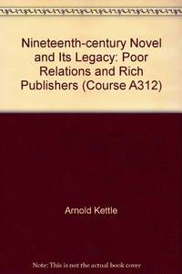 Nineteenth century Novel and Its Legacy: Poor Relations and Rich Publishers Course A312