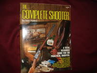 The Complete Shooter. A Total Resource Guide for the Practical Shooter