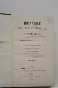 Botanique agricole et médicale ou étude des plantes qui intéressent...