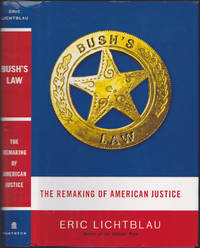 image of Bush's Law: The Remaking of American Justice