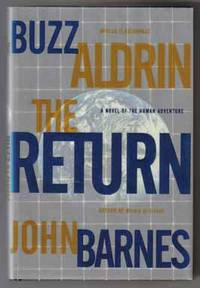 The Return  - 1st Edition/1st Printing by  Buzz; John Barnes Aldrin - Signed First Edition - 2000 - from Books Tell You Why, Inc. (SKU: 13943)