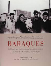 Baraques : l'album photographique du dispensaire la Mouche-Gerland, 1929-1936. by   M.C. Blanc-Chaléard - 2003 - from Librairie and Biblio.com