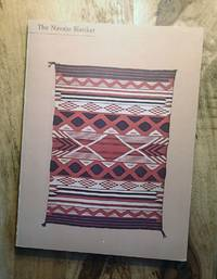 THE NAVAJO BLANKET (Musuem Exhibition Catalogue)