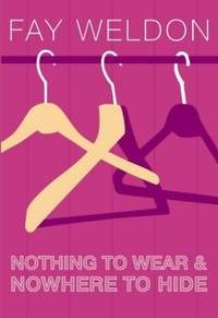 image of Nothing to Wear and Nowhere to Hide: A Collection of Short Stories