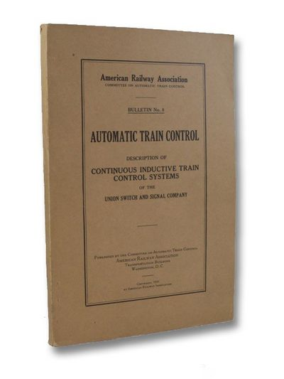 Committee on Automatic Train Control, American Railway Assocaition, 1931. Trade Paperback. Near Fine...