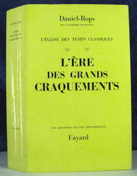 L'Ere Des Grands Craquements, Reedition Revue Et Augmentee (L'Eglise Des Temps Classiques