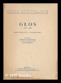Glos, 1900-1905. Bibliografia Zawartosci / opracowaa Stefania Wojtasiewicz w zespole pod...