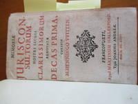 Memoriae Jurisconsultorium Nostri Seculi Clarissimorum Renovate Decas Prima; Secunda; Tertia; Quarta.(Bound With) Memoriae Medicorum Nostri Seculi Clarissimorum Renovate Decas Prima ... Secunda (Six Titles In One Volume)