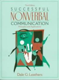Successful Nonverbal Communication: Principles and Applications (3rd Edition)